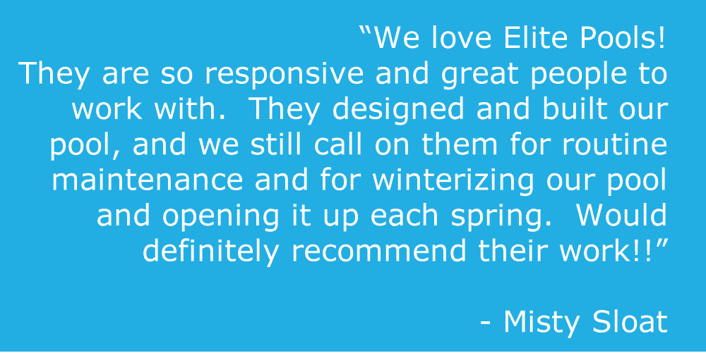 We love Elite Pools - They designed and built our pool - Reviews